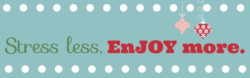 Stress Less-Enjoy More-Holiday Banner-1024x322